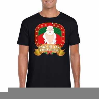Goedkope foute kerst shirt zwart take me it's christmas voor heren