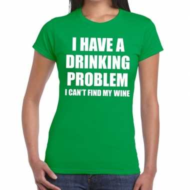 Goedkope i have a drinking problem fun t shirt groen voor dames