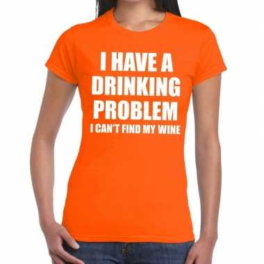 Goedkope i have a drinking problem fun t shirt oranje voor dames