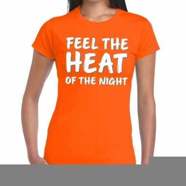 Goedkope oranje t shirt feel the heat of the night voor dames