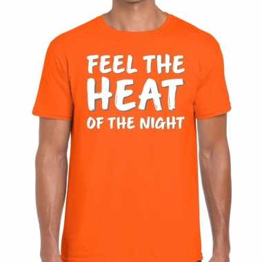Goedkope oranje t shirt feel the heat of the nightvoor heren