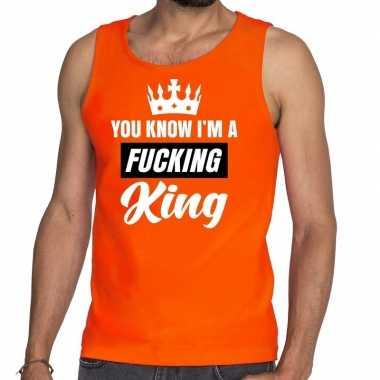 Goedkope oranje you know i am a fucking king mouwloos shirt / tanktop