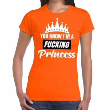 Goedkope oranje you know i am a fucking princess t shirt dames