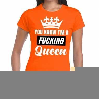 Goedkope oranje you know i am a fucking queen t shirt dames