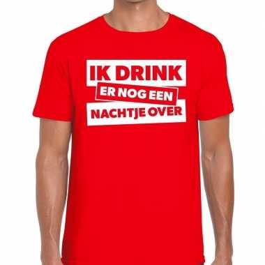 Goedkope rood t shirt ik drink er nog een nachtje over fun t shirt he