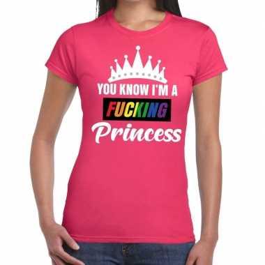 Goedkope roze you know i am a fucking princess t shirt dames