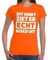 Goedkope oranje t-shirt dames met tekst dit-shirt ziet er echt goed uit